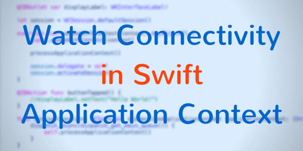Watch Connectivity Application Context